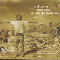 DVD la discarica della zona 3 di citta' del guatemala