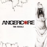 "ANGERCORE ""time reveals""(miphonic rec.) 2008"