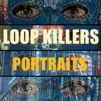 LOOP KILLERS portraits 2018